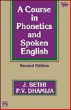 A Course in Phonetics and Spoken English, Sethi, J. and Dhamija, P. V., 8120314956