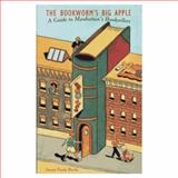 Bookworm's Big Apple, Susan P. Barile, 0231084951
