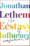The Ecstasy of Influence, Jonathan Lethem, 0385534957