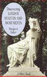 Discovering London Statues and Monuments, Margaret Baker, 0747804958