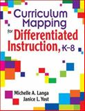 Curriculum Mapping for Differentiated Instruction, K-8, Yost, Janice L. and Langa, Michelle A., 1412914957