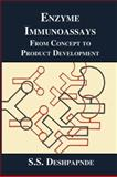 Enzyme Immunoassays : From Concept to Product Development, Deshpande, S. S., 1461284953
