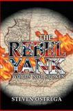 The Rebel Yank, Steven Ostrega, 1477294953