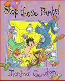 Stop Those Pants!, Mordicai Gerstein, 0152014950