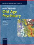 Oxford Textbook of Old Age Psychiatry, Tom Dening, Alan Thomas, 0199644950