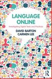 Language Online : Investigating Digital Texts and Practices, Barton, David and Lee, Carmen, 0415524954