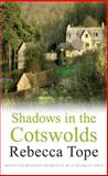Shadows in the Cotswolds, Rebecca Tope, 0749014954