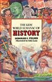 The Kids' World Almanac of History, Deborah G. Felder, 0886874955