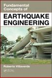 Fundamental Concepts of Earthquake Engineering, Villaverde, Roberto, 1420064959