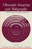 Ultrasonic Imaging and Holography : Medical, Sonar, and Optical Applications, , 1461344956