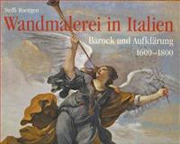 Wandmalerei in Italien 5 : Barock und Aufklärung 1600-1800, Kliemann, Julian and Rohlmann, Michael, 3777434957