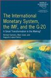 International Monetary System, the IMF and the G20 : A Great Transformation in the Making?, World Economic Forum Staff, 0230524958