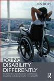 Doing Disability Differently : An Alternative Handbook on Architecture, Dis/ability and Designing for Everyday Life, Boys, Jos, 0415824958
