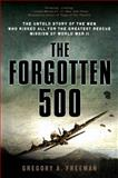 The Forgotten 500, Gregory A. Freeman, 0451224957