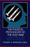 The Political Psychology of the Gulf War : Leaders, Publics, and the Process of Conflict, , 0822954958