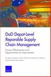 Dod Depot-Level Reparable Supply Chain Management : Process Effectiveness and Opportunities for Improvement, Peltz, Eric and Brauner, Marygail K., 083308495X