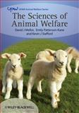 The Sciences of Animal Welfare, Mellor, David and Patterson-Kane, Emily, 140513495X