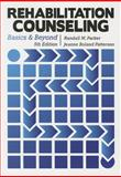 Rehabilitation Counseling : Basics and Beyond, Parker, Randall M. and Patterson, Jeanne Boland, 1416404953