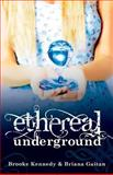Ethereal Underground, Briana Gaitan and Brooke Kennedy, 1493564951