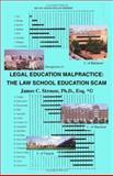 Legal Education Malpractice : The Law School Scam, Strouse, James C., 1553954955