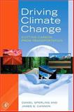 Driving Climate Change : Cutting Carbon from Transportation, Sperling, Daniel and Cannon, James Spencer, 0123694957