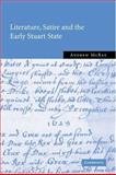 Literature, Satire and the Early Stuart State, McRae, Andrew, 0521814952