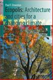 Ecopolis : Architecture and Cities for a Changing Climate, Downton, Paul F., 1402084951