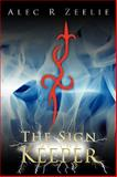 The Sign of the Keeper, Alec R Zeelie, 1438964951