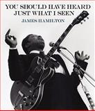 James Hamilton: You Should Have Heard Just What I Seen, , 1616234954