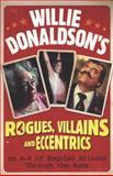 Willie Donaldson's Rogues, Villains and Eccentrics, William Donaldson, 0550104968