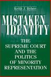Mistaken Identity : The Supreme Court and the Politics of Minority Representation, Bybee, Keith J., 0691094969