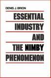 Essential Industry and the Nimby Phenomenon : A Problem of Distributive Justice, Brion, Denis J., 0899304966