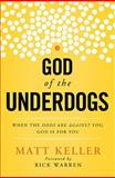 God of the Underdogs, Matt Keller, 1400204968