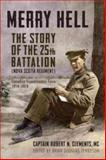 Merry Hell : The Story of the 25th Battalion (Nova Scotia Regiment) - Canadian Expeditionary Force, 1914-1919, Tennyson, Brian, 1442644966