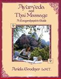 Ayurveda and Thai Massage- a Comprehensive Guide, Ariela Grodner, 1467944963