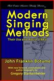 Modern Singing Methods (1885) - Expanded Edition, J. Botume and John Botume, 1477534962