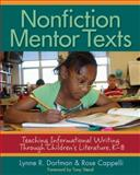 Nonfiction Mentor Texts : Teaching Informational Writing Through Children's Literature, K-8, Cappelli, Rose and Dorfman, Lynne R., 1571104968