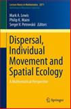 Dispersal, Individual Movement and Spatial Ecology : A Mathematical Perspective, , 3642354963