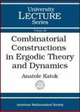 Combinatorial Constructions in Ergodic Theory and Dynamics, Katok, A. B., 0821834967