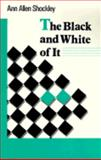 The Black and White of It, Ann A. Shockley, 0930044967