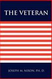 The Veteran, Joseph M. Nixon, 1465334963