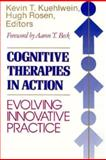 Cognitive Therapies in Action, Kevin T. Kuehlwein and Hugh Rosen, 1555424961