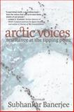 Arctic Voices, Subhankar Banerjee, 1609804961