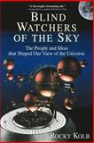 Blind Watchers of the Sky, Rocky Kolb, 020115496X