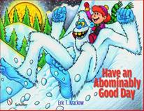 Have an Abominably Good Day, Eric T. Krackow, 0764334964