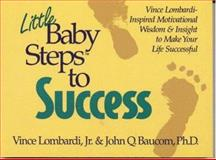 Little Baby Steps to Success, Vince Lombardi and John Q. Baucom, 0914984969