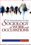 An Introduction to the Sociology of Work and Occupations, Volti, Rudi, 1412924960