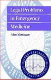 Legal Problems in Emergency Medicine, Montague, Alan P. and Hopper, Andrew, 0192624962