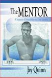 The Mentor : A Memoir of Friendship and Gay Identity, Quinn, Jay, 0789004968
