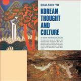 Korean Thought and Culture, Chai-shin Yu, 1426944969